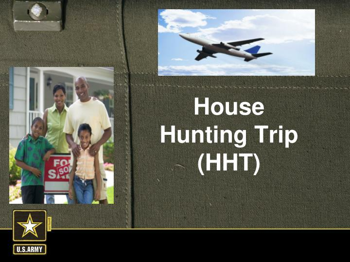 House Hunting Trip (HHT)