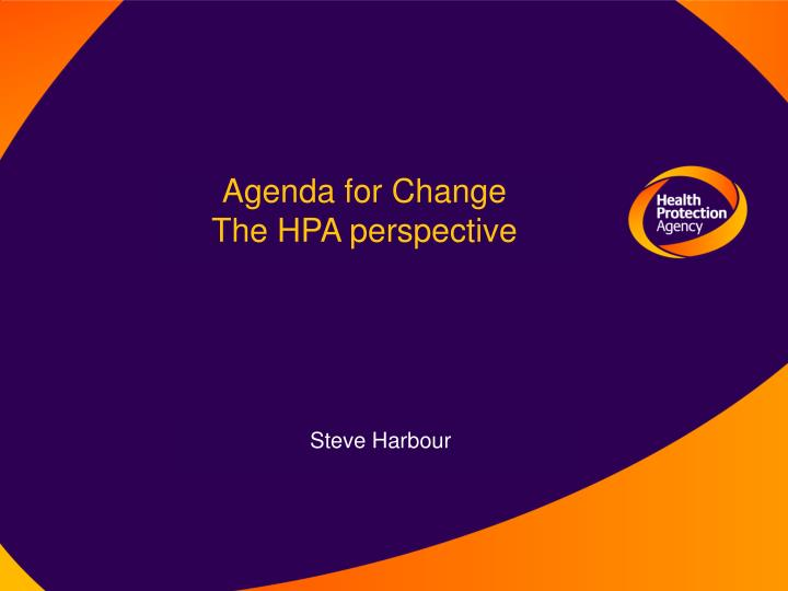 agenda for change the hpa perspective