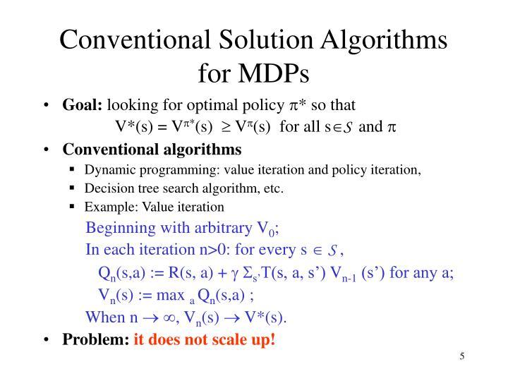 Conventional Solution Algorithms for MDPs