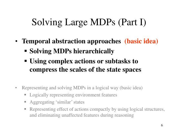 Solving Large MDPs (Part I)