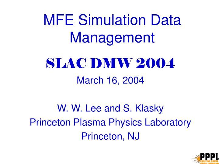 Mfe simulation data management