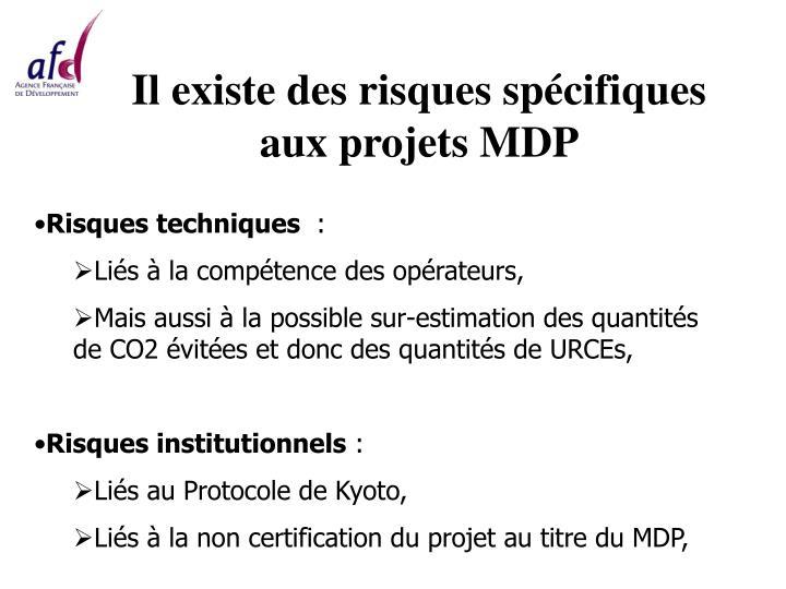 Il existe des risques spécifiques aux projets MDP
