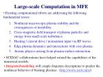 large scale computation in mfe