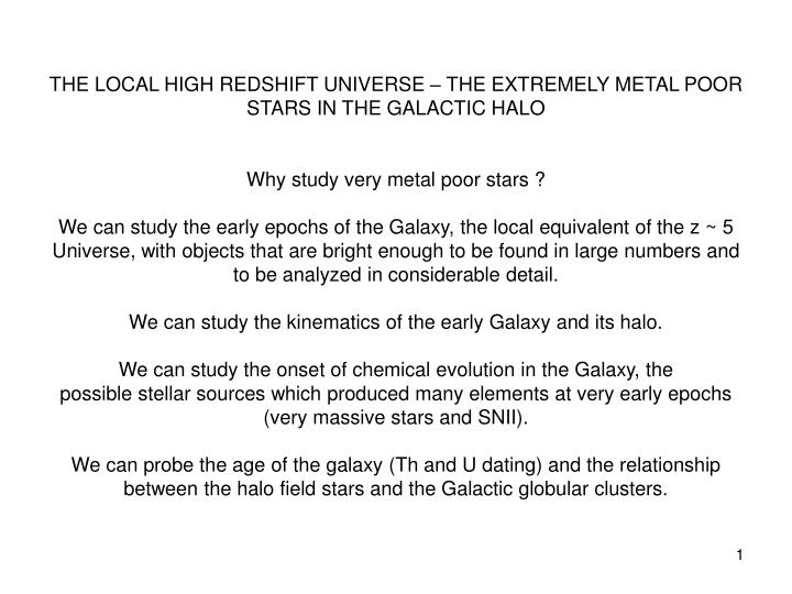 THE LOCAL HIGH REDSHIFT UNIVERSE – THE EXTREMELY METAL POOR STARS IN THE GALACTIC HALO