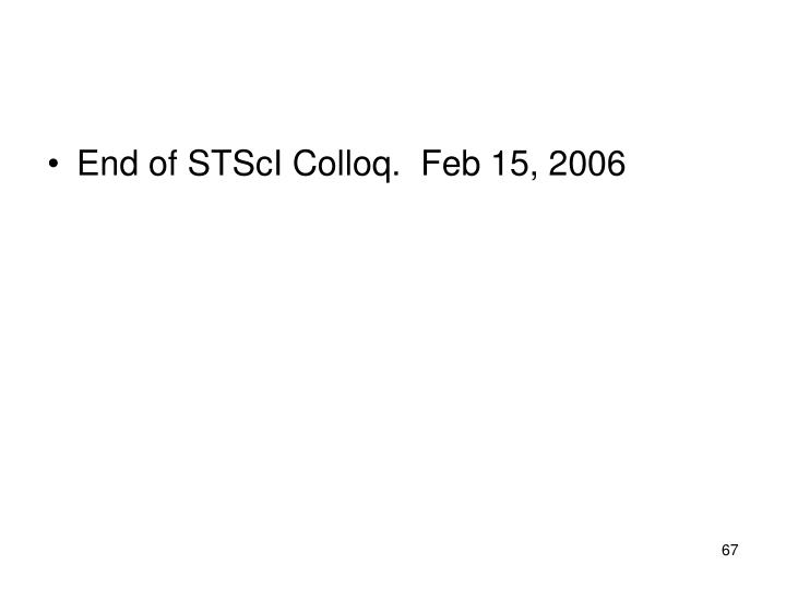 End of STScI Colloq.  Feb 15, 2006