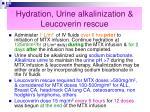 hydration urine alkalinization leucoverin rescue
