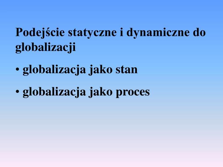Podejście statyczne i dynamiczne do globalizacji