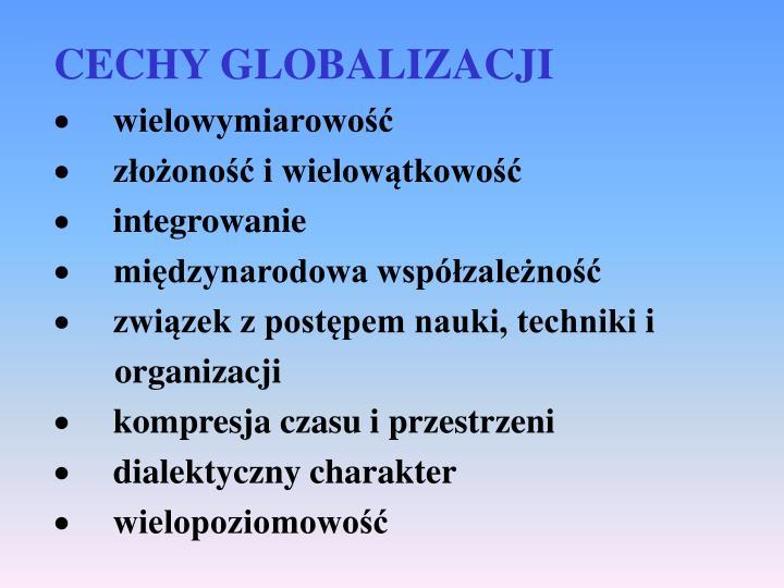 CECHY GLOBALIZACJI
