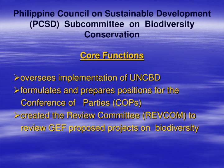 Philippine Council on Sustainable Development (PCSD)  Subcommittee  on  Biodiversity  Conservation