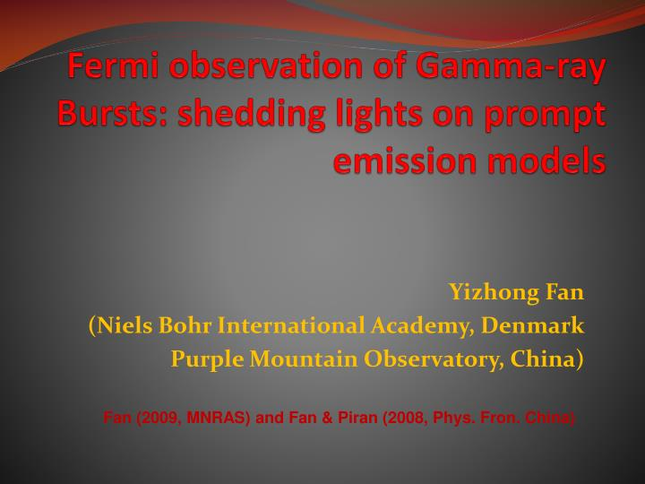 Fermi observation of gamma ray bursts shedding lights on prompt emission models