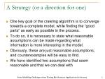 a strategy or a direction for one