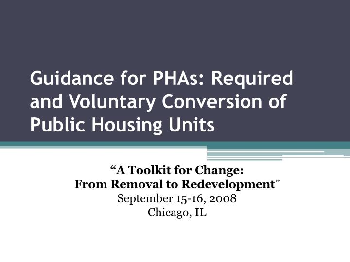 a toolkit for change from removal to redevelopment september 15 16 2008 chicago il n.