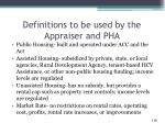 definitions to be used by the appraiser and pha