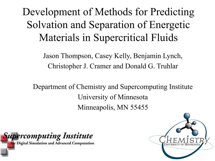 Development of Methods for Predicting Solvation and Separation of Energetic Materials in Supercritic...