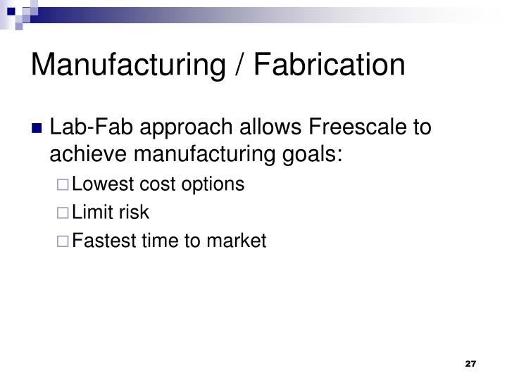 Manufacturing / Fabrication