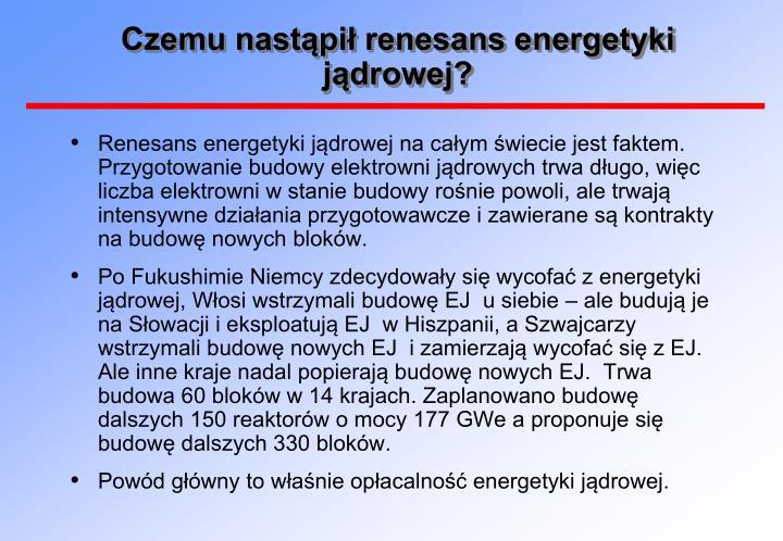 Czemu nastąpił renesans energetyki jądrowej?