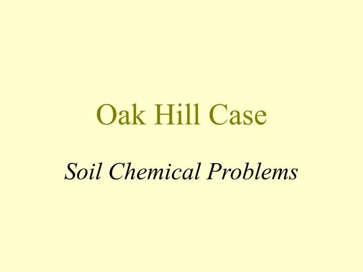 oak hill case n.