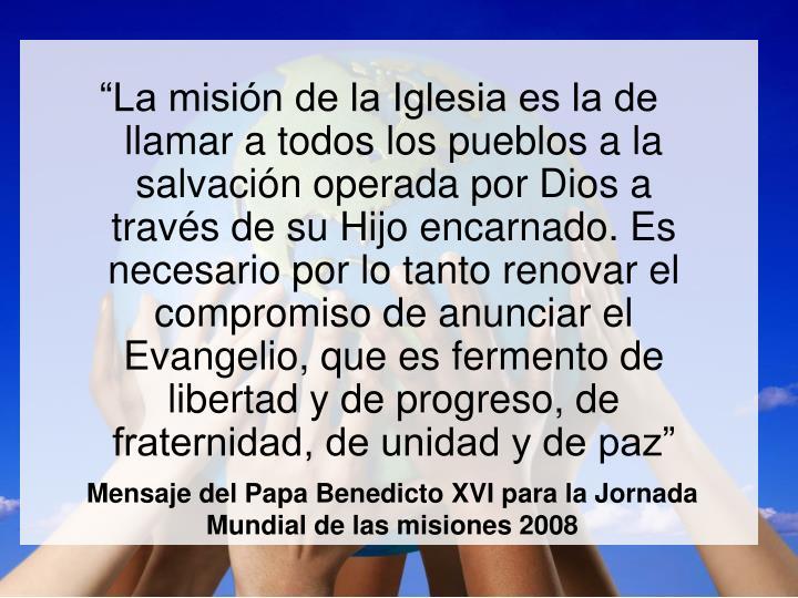 Mensaje del papa benedicto xvi para la jornada mundial de las misiones 2008