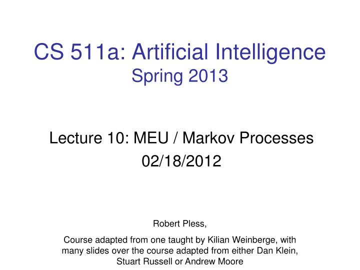 Cs 511a artificial intelligence spring 2013