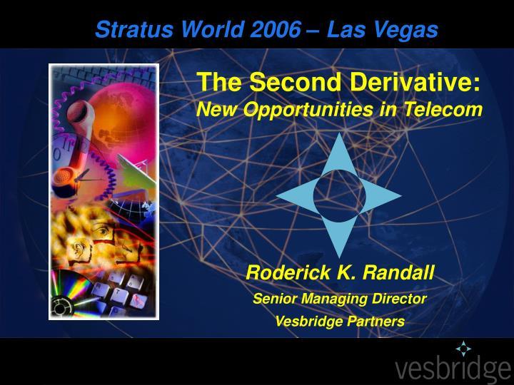 Stratus World 2006 – Las Vegas