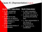 cause 1 representation n p o