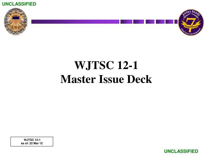 wjtsc 12 1 master issue deck n.