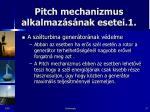 pitch mechanizmus alkalmaz s nak esetei 1