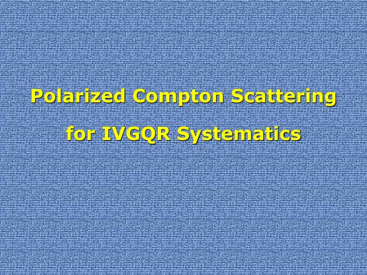 Polarized Compton Scattering