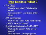 who needs a pmad