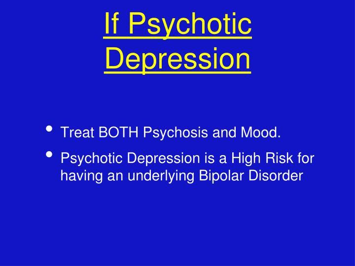 If Psychotic Depression