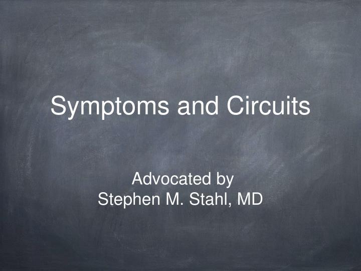 Symptoms and Circuits