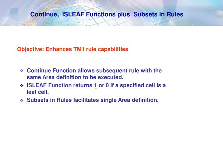 Continue,  ISLEAF Functions plus  Subsets in Rules