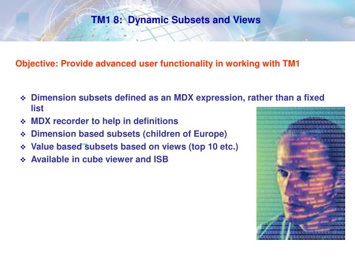 TM1 8:  Dynamic Subsets and Views
