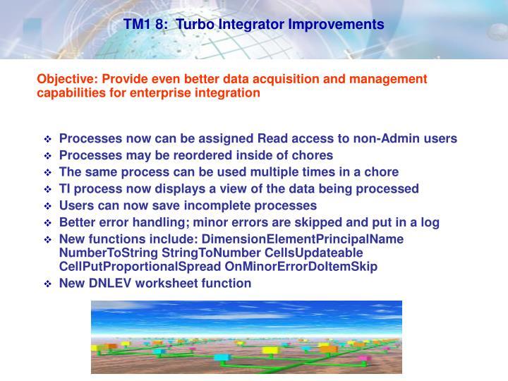 TM1 8:  Turbo Integrator Improvements