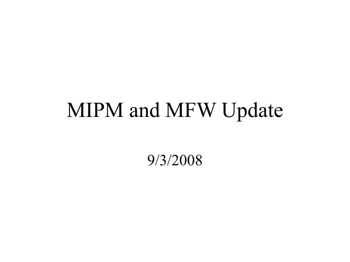 mipm and mfw update n.