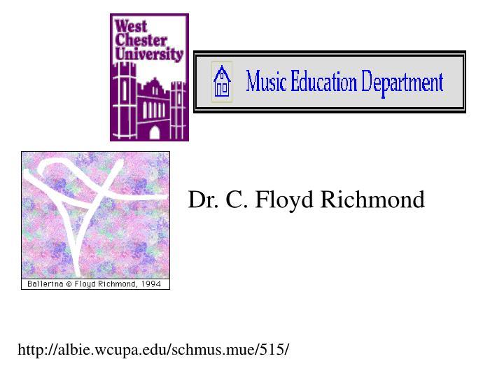 Dr. C. Floyd Richmond