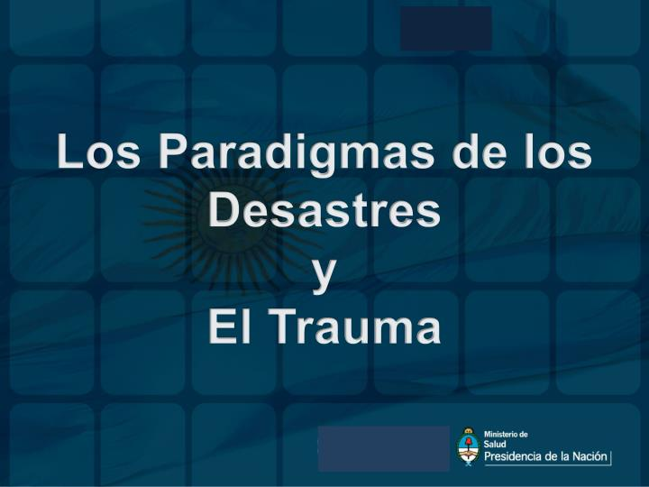 Los Paradigmas de los Desastres