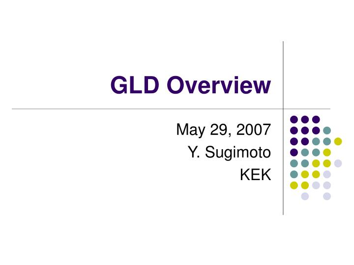 Gld overview