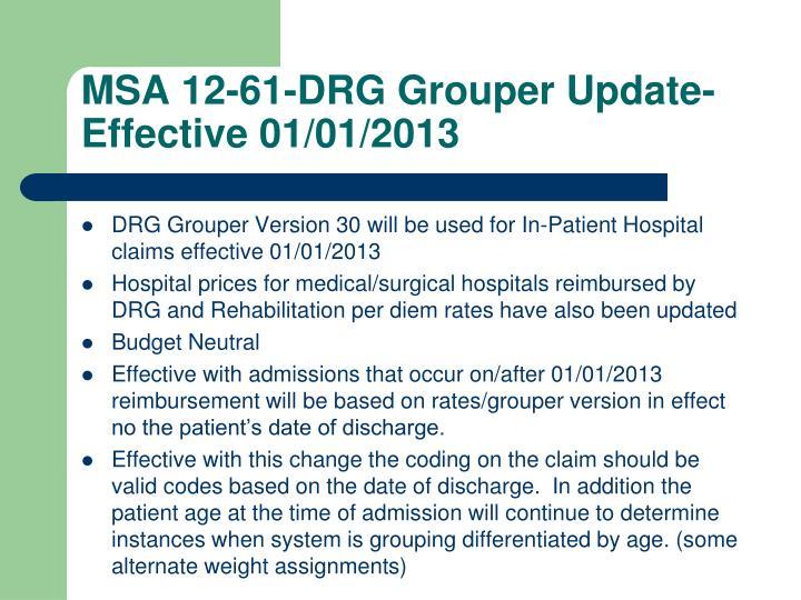 MSA 12-61-DRG Grouper Update-Effective 01/01/2013