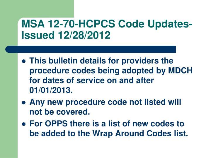 MSA 12-70-HCPCS Code Updates- Issued 12/28/2012
