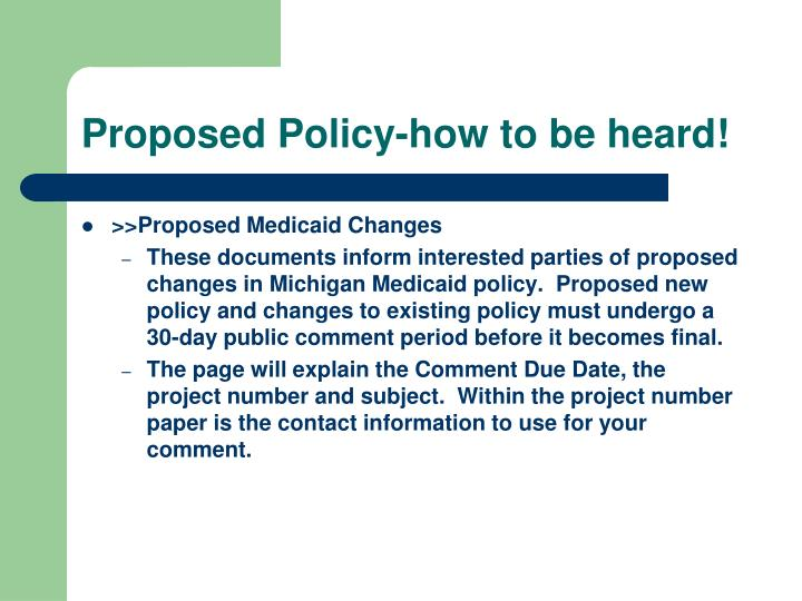 Proposed Policy-how to be heard!