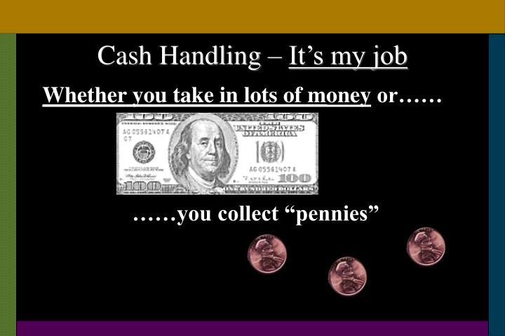 Cash handling it s my job