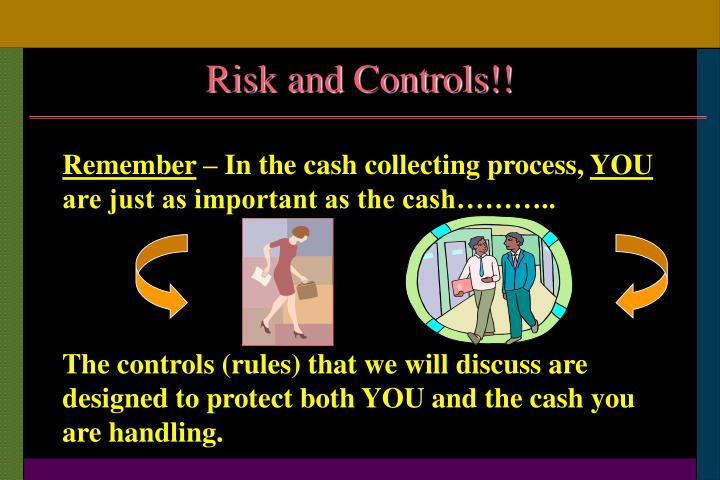 Risk and Controls!!