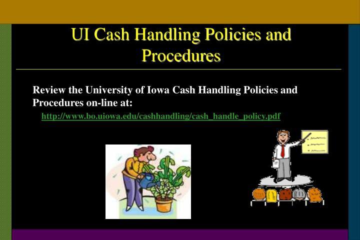 UI Cash Handling Policies and Procedures