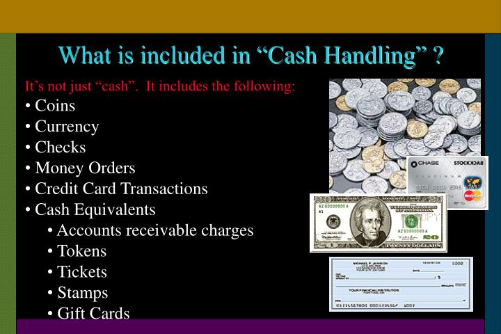 """What is included in """"Cash Handling"""" ?"""