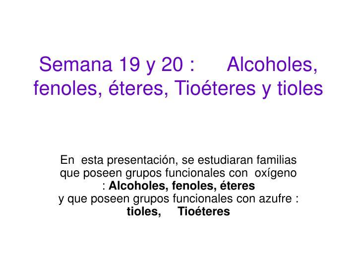 semana 19 y 20 alcoholes fenoles teres tio teres y tioles n.