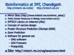 bioinformatics at imt chandigarh http imtech res in bic http imtech res in