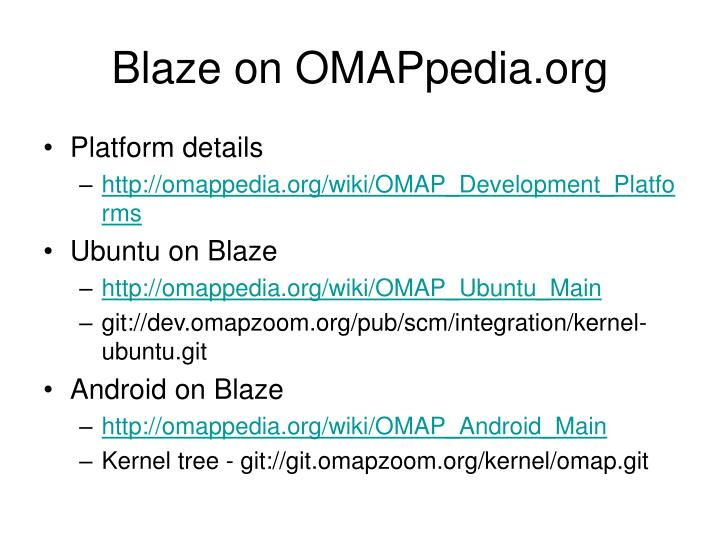 Blaze on OMAPpedia.org