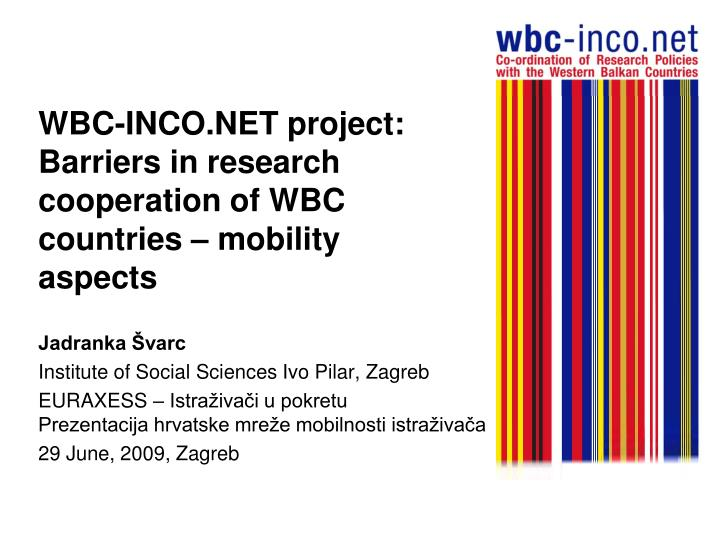 Wbc inco net project barriers in research cooperation of wbc countries mobility aspects