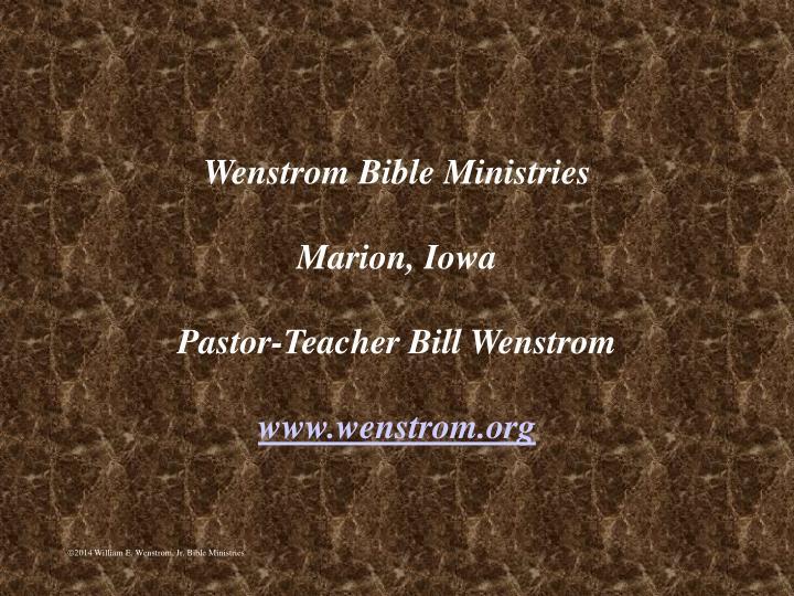 Wenstrom bible ministries marion iowa pastor teacher bill wenstrom www wenstrom org